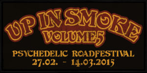 Up In Smoke Vol. V 27.02.-14.03.15
