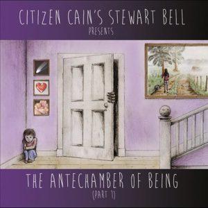 CitizenCain'sStewartBell_TheAntechamberOfBeingPart1
