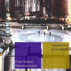 FreeNelsonMandoomJazz-AwakeningOfACapital