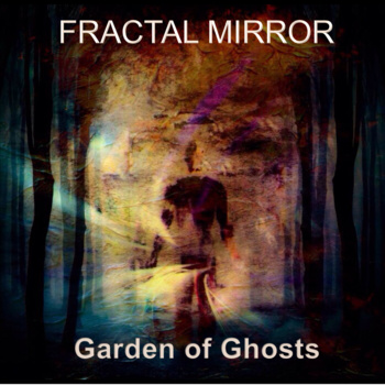 Fractal-Mirror-Garden-Of-Ghosts-Cover