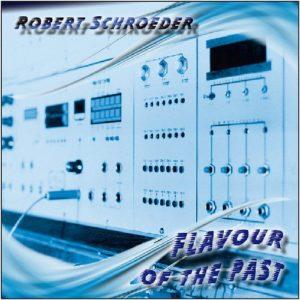 Robert Schroeder – Flavour Of The Past