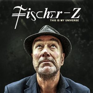Fischer-Z-JohnWatts-This-Is-My-Universe-2015-Cover