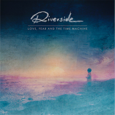 Riverside-LoveFearAndTheTimeMachine-2015-Cover