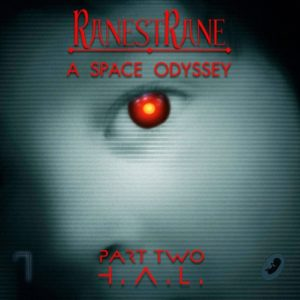 RanestRane - A Space Odyssey Part Two
