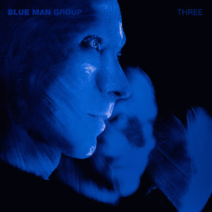 Blue Man Group - Three
