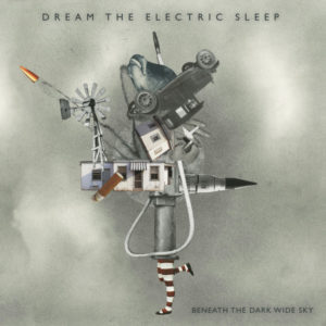 Dream The Electric Sleep - Beneath The Dark Wide Sky