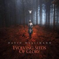davidwallimann-evolvingseedsofglory-2016-cover