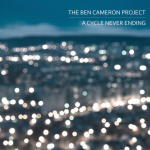Cover: The Ben Cameron Project - A Cycle Never Ending