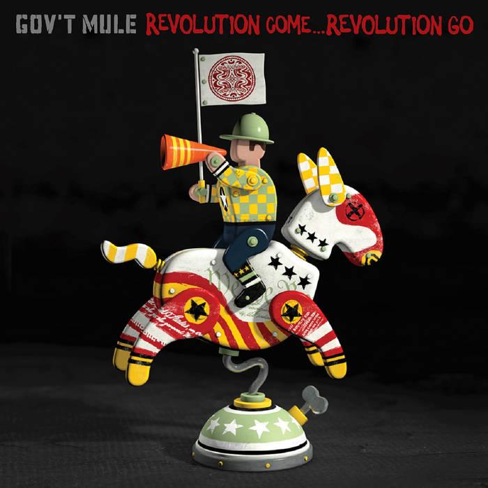 Gov't Mule - Revolution Come... Revolution Go (2017)