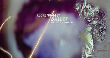Cuong Vu - Ballet - Rare Noise Records 2017 Frontcover