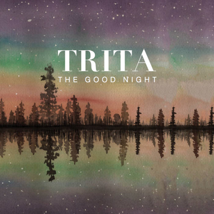 Trita - The Good Night (self released EP/Tape; Februar 2018)