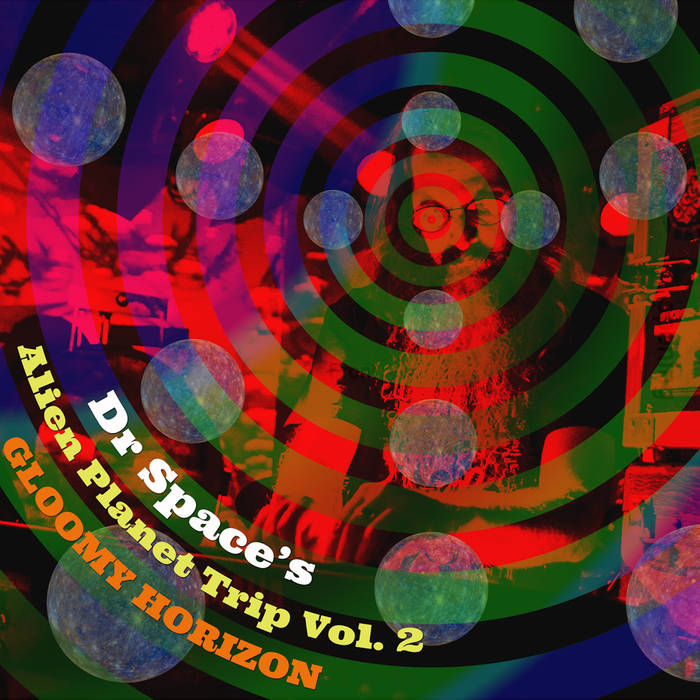 Dr Space's Alien Planet Trip - Vol. 2 – Gloomy Horizont (Spacerock Productions, 2018)