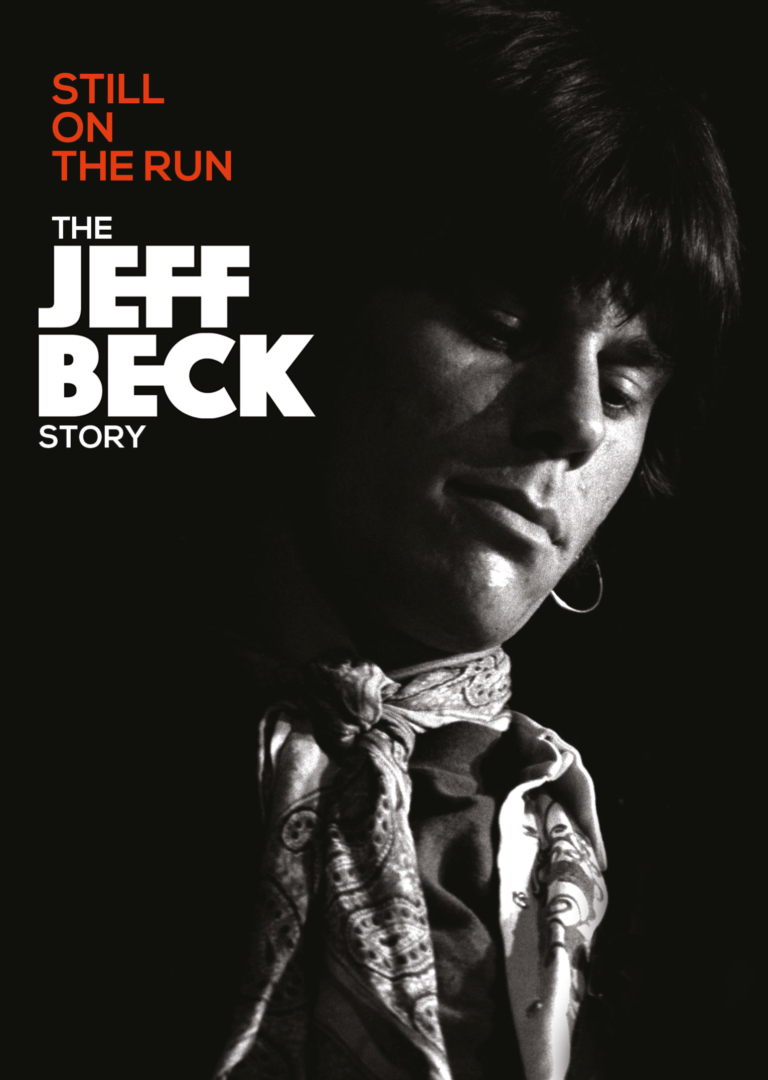 Jeff Beck – Still On The Run – The Jeff Beck Story (DVD/Blu-ray; EagleVision/Universal; 2018)