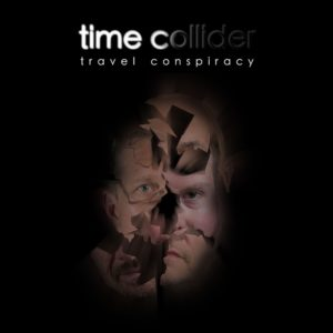 Time Collider - Travel Conspiracy (JFK-Import, 2018)