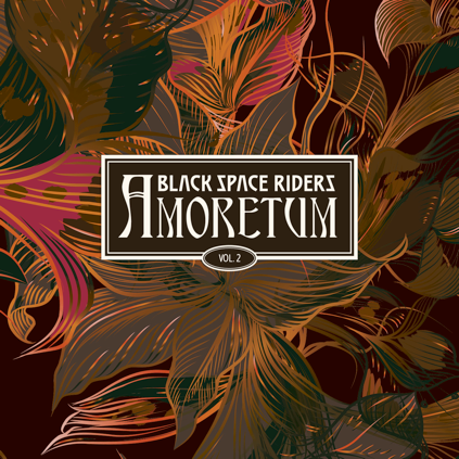 Black Space Riders sing songs of love, Vol. 2 (07/2018)
