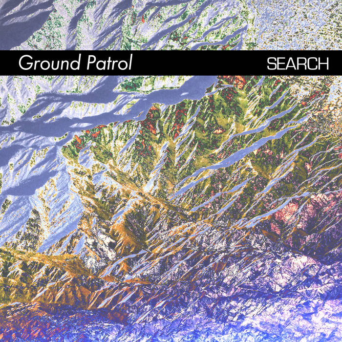 Ground Patrol - Search (Art As Catharsis, 2018)