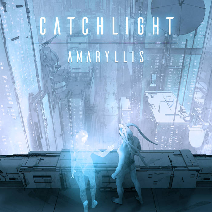 Catchlight - Amaryllis (2016, Remastered Version 2018)
