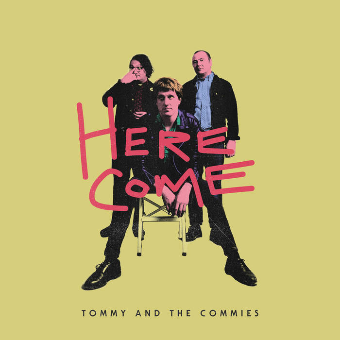 Tommy and the Commies - Here comes... (Slovenly, 2018)