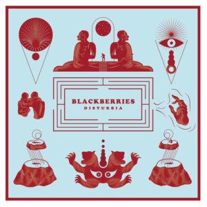 Blackberries - Disturbia (Unique Records, 2018)