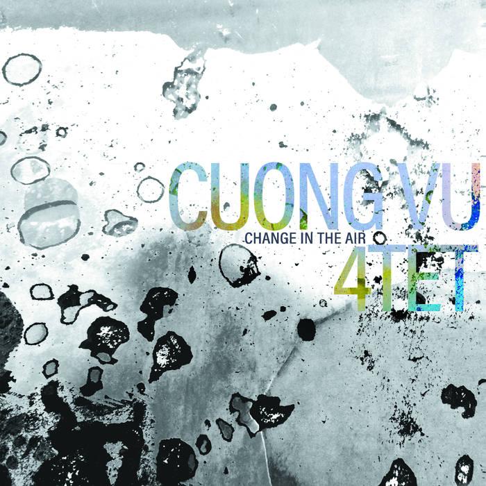 Cuong Vu 4tet - Change In The Air (RareNoise, 2018)