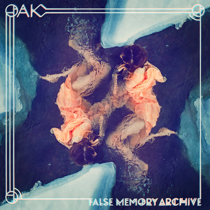 Oak - False Memory Archive (Karisma, 2018)