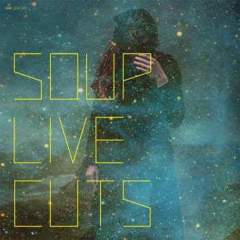 Soup - Live Cuts (Crispin Glover/Stickman, 2018)