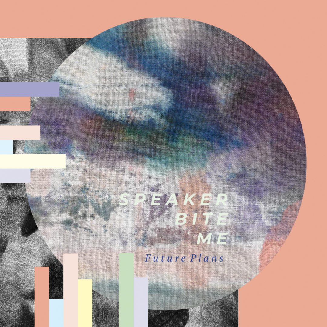 Speaker Bite Me - Future Plans (Pony Recs, 2018)