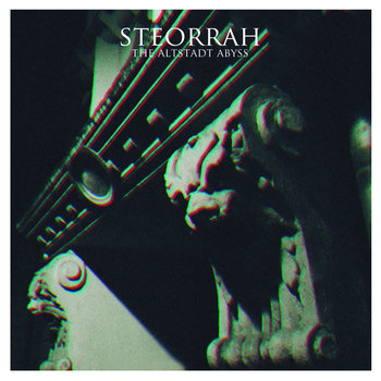 Steorrah - The Altstadt Abyss (Fastball, 2018)