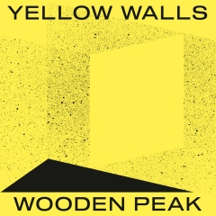 Wooden Peak - Yellow Walls (Kick The Flame, 2018)