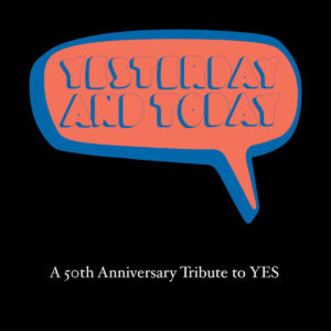 Yesterday And Today (A 50th Anniversary Tribute To Yes; 2018) - Dave Kerzner & Fernando Perdomo