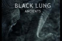 Black Lung - Ancients (Noisolution/Soulfood, 2019)