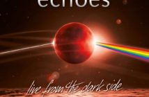 Echoes - Live From The Dark Side (Live-DVD, P&Joy, 2019)