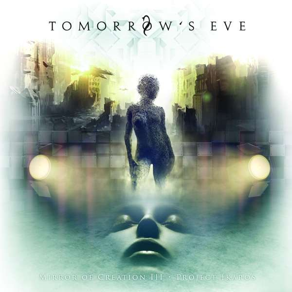Tomorrow's Eve - Mirror Of Creation III - Projekt Ikaros (2018)