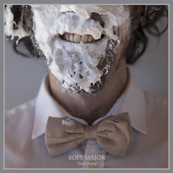 Sofy Major - Total Dump (Atypeek Music/Solar Flare Records/Broken Silence, 2019)