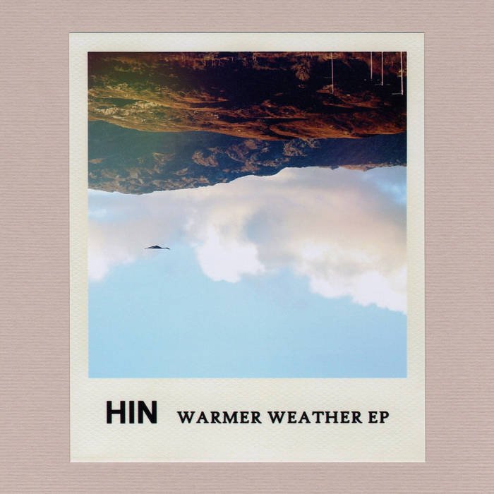 HIN - Warmer Weather EP (Sound In Silence, 2019)