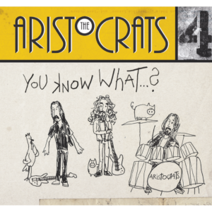 The Aristocrats - You Know What...? (Boing, 2019)