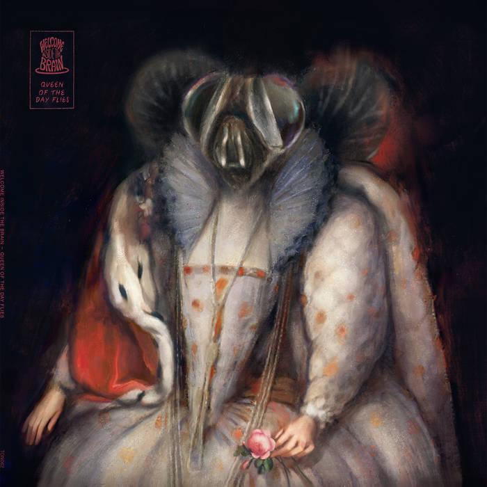 Welcome Inside The Brain - Queen Of Day Flies (Tonzonen Records/Bertus, 2019)