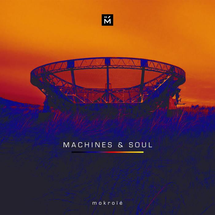 mokroïé - MACHINES & SOUL (Eigenvertrieb/Inouïe Distribution, 2019)