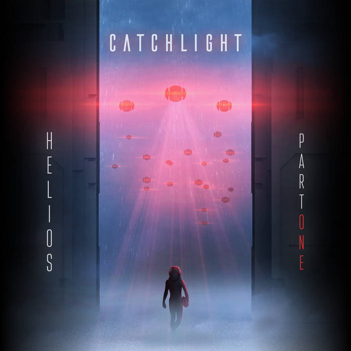 Catchlight - Helios Part One (Eigenproduktion, 2019)