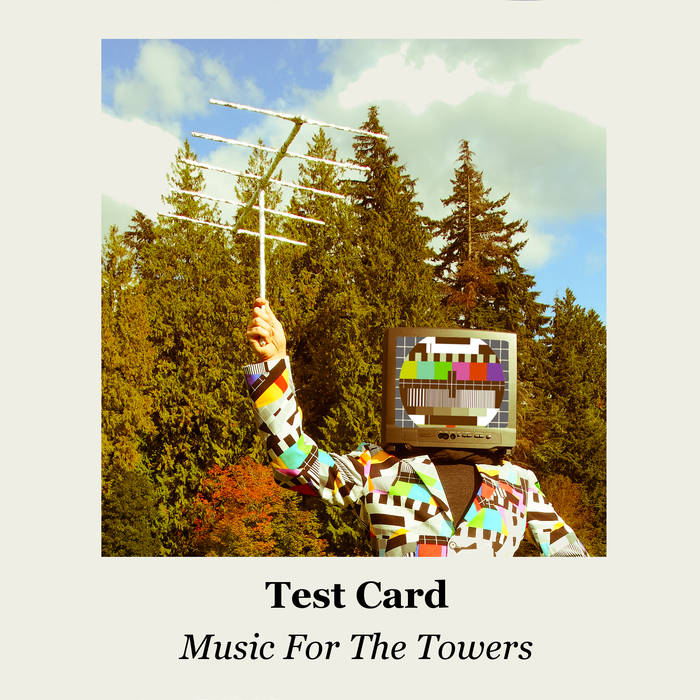 Test Card - Music For The Towers (Sound In Silence, 2020)