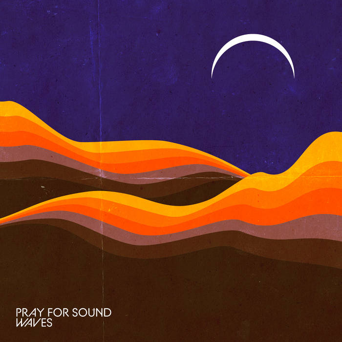 Pray For Sound - Waves (Dunk! Records, 2019)