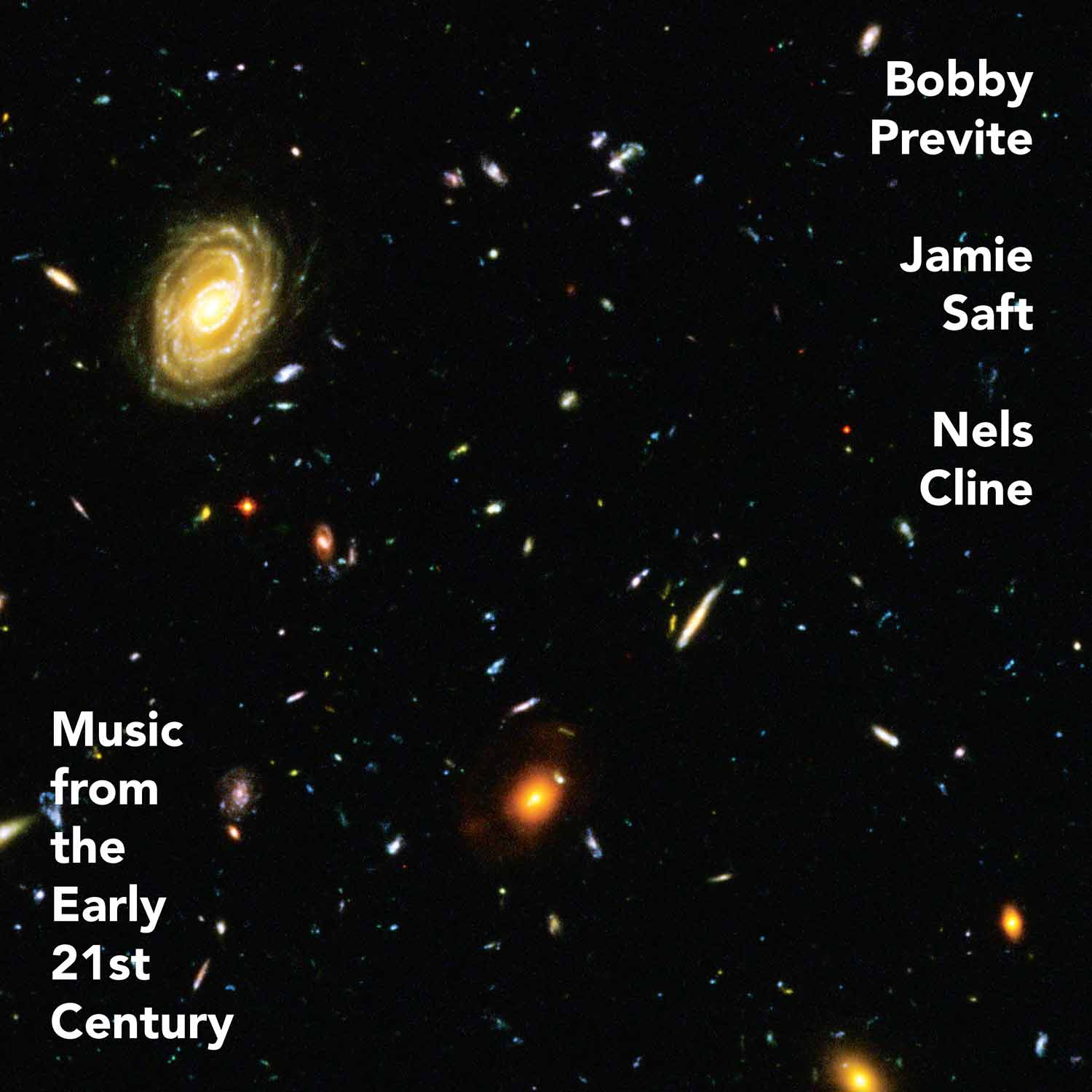 Bobby Previte / Jamie Saft / Nels Cline - Music From The Early 21st Century (RareNoise Records, 2020)