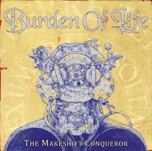 Burden Of Life - The Makeshift Conqueror (Noizgate, 2020)
