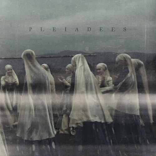 Pleiadees - Pleiadees
