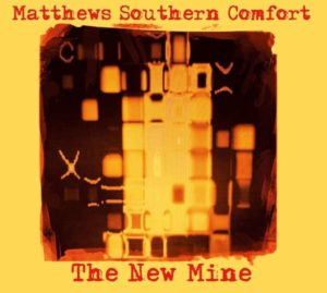 Matthews Southern Comfort - The New Mine (MiG Music, 2020)
