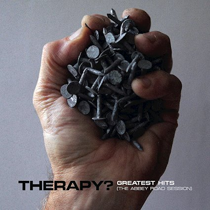 Therapy? – Greatest Hits (The Abbey Road Sessions)