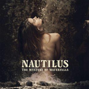 Nautilus - The Mystery Of Waterfalls (Sireena Records/ Broken Silence, 2020)