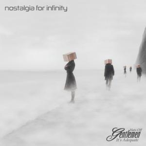 Hats Off Gentlemen It's Adequate - Nostalgia For Infinity (2020)