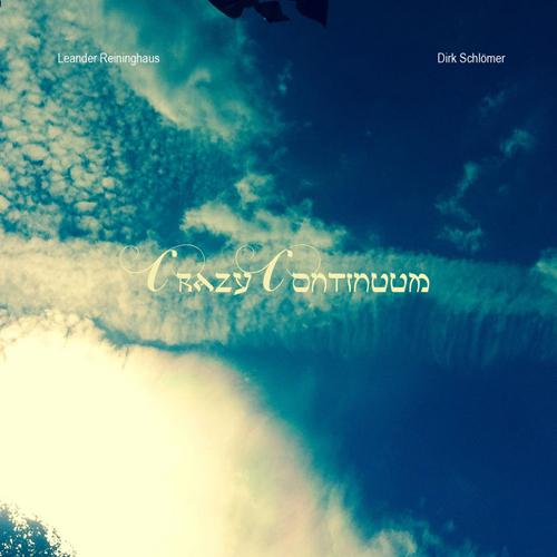 Leander Reininghaus / Dirk Schlömer - Crazy Continuum