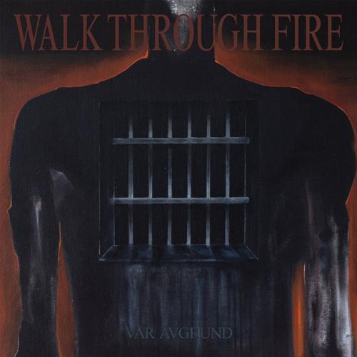 Walk Through Fire - Vår Avgrund